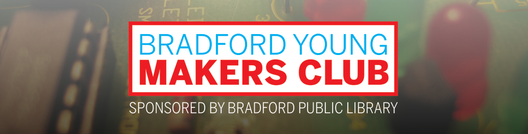 Bradford Young Makers Club